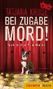 Cover-Bild zu Kruse, Tatjana: Bei Zugabe Mord! (eBook)