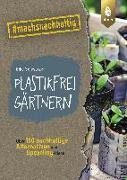 Cover-Bild zu Schwarzer, Elke: Plastikfrei gärtnern
