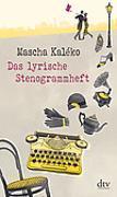 Cover-Bild zu Kaléko, Mascha: Das lyrische Stenogrammheft