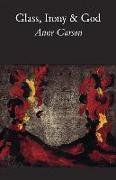 Cover-Bild zu Carson, Anne: Glass, Irony and God