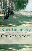 Cover-Bild zu Tucholsky, Kurt: Gruss nach vorn