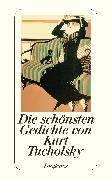 Cover-Bild zu Tucholsky, Kurt: Die schönsten Gedichte von Kurt Tucholsky
