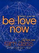 Cover-Bild zu Dass, Ram: Be Love Now