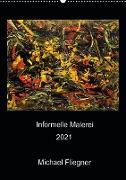 Cover-Bild zu Fliegner, Michael: Informelle Malerei 2021 Michael Fliegner (Wandkalender 2021 DIN A2 hoch)
