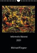 Cover-Bild zu Fliegner, Michael: Informelle Malerei 2021 Michael Fliegner (Wandkalender 2021 DIN A4 hoch)