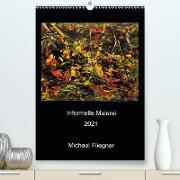 Cover-Bild zu Fliegner, Michael: Informelle Malerei 2021 Michael Fliegner (Premium, hochwertiger DIN A2 Wandkalender 2021, Kunstdruck in Hochglanz)