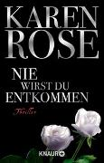 Cover-Bild zu Rose, Karen: Nie wirst du entkommen