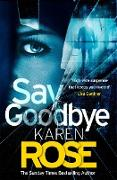 Cover-Bild zu Rose, Karen: Say Goodbye (The Sacramento Series Book 3) (eBook)