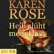 Cover-Bild zu Rose, Karen: Heiß glüht mein Hass - Chicago-Reihe, Teil 6 (gekürzt) (Audio Download)