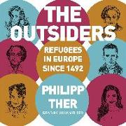 Cover-Bild zu Ther, Philipp: The Outsiders: Refugees in Europe Since 1492