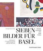 Cover-Bild zu Kunstmuseum Basel (Hrsg.): Sieben Bilder für Basel - Dubuffet, Giacometti, Klee, Legér, Picasso