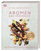 Cover-Bild zu Antoniewicz, Heiko: Aromen - Das Kochbuch