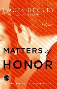 Cover-Bild zu Begley, Louis: Matters of Honor