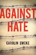 Cover-Bild zu Emcke, Carolin: Against Hate