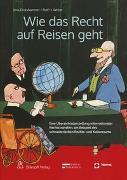 Cover-Bild zu Drolshammer, Jens: Wie das Recht auf Reisen geht
