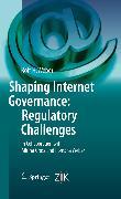 Cover-Bild zu Weber, Rolf H.: Shaping Internet Governance: Regulatory Challenges (eBook)