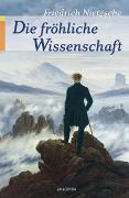 Cover-Bild zu Nietzsche, Friedrich: Die fröhliche Wissenschaft