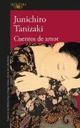 Cover-Bild zu Tanizaki, Junichiro: Cuentos de amor / Love Stories