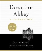 Cover-Bild zu Fellowes, Jessica: Downton Abbey - A Celebration