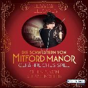 Cover-Bild zu Fellowes, Jessica: Die Schwestern von Mitford Manor - Gefährliches Spiel (Audio Download)