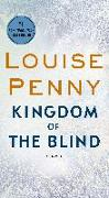 Cover-Bild zu Penny, Louise: Kingdom of the Blind: A Chief Inspector Gamache Novel