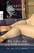 Cover-Bild zu Mosebach, Martin: Du sollst dir ein Bild machen