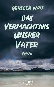 Cover-Bild zu Wait, Rebecca: Das Vermächtnis unsrer Väter (eBook)