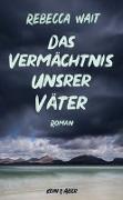 Cover-Bild zu Wait, Rebecca: Das Vermächtnis unsrer Väter