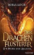 Cover-Bild zu Koch, Boris: Der Drachenflüsterer - Die Feuer von Arknon