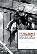 Cover-Bild zu Pöhl, Friedrich (Hrsg.): Franz Boas - Kultur, Sprache, Rasse