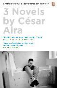 Cover-Bild zu Aira, César: Three Novels by César Aira