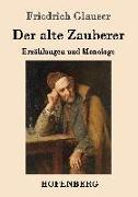 Cover-Bild zu Glauser, Friedrich: Der alte Zauberer