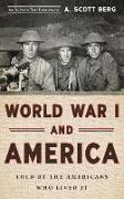 Cover-Bild zu Berg, A. Scott: World War I and America: Told By the Americans Who Lived It (LOA #289)