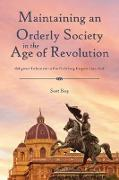 Cover-Bild zu Berg, Scott: Maintaining an Orderly Society in the Age of Revolution (eBook)