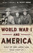 Cover-Bild zu Berg, A. Scott (Hrsg.): World War I and America: Told By the Americans Who Lived It (LOA #289) (eBook)
