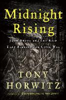 Cover-Bild zu Horwitz, Tony: Midnight Rising: John Brown and the Raid That Sparked the Civil War