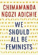 Cover-Bild zu Adichie, Chimamanda Ngozi: We Should All Be Feminists