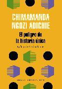 Cover-Bild zu Adichie, Chimamanda Ngozi: El peligro de la historia única / The Danger of a Single Story