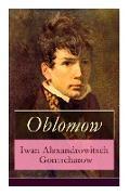 Cover-Bild zu Gontscharow, Iwan Alexandrowitsch: Oblomow: Eine alltägliche Geschichte: Langeweile und Schwermut russischer Adligen