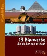 Cover-Bild zu Roeder, Annette: 13 Bauwerke, die du kennen solltest