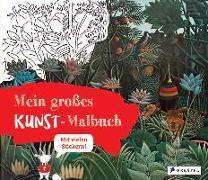 Cover-Bild zu Roeder, Annette: Mein großes Kunst-Malbuch