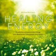 Cover-Bild zu Reimann, Michael (Komponist): Healing Energy