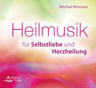 Cover-Bild zu Reimann, Michael: Heilmusik für Selbstliebe und Herzheilung