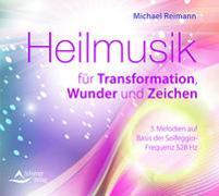 Cover-Bild zu Reimann, Michael: Heilmusik für Transformation, Wunder und Zeichen
