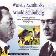 Cover-Bild zu Kandinsky, Wassily: Briefwechsel über Kunst, Musik, Bühne und... Politik aus den Jahren 1911-1936