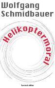 Cover-Bild zu Schmidbauer, Wolfgang: Helikoptermoral
