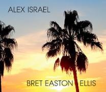 Cover-Bild zu Tolkin, Michael: Alex Israel Bret Easton Ellis