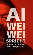 Cover-Bild zu Ai, Weiwei: Ai Weiwei spricht