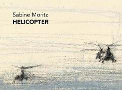 Cover-Bild zu Moritz, Sabine: Sabine Moritz - Helicopter