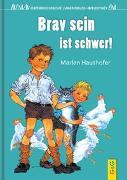 Cover-Bild zu Haushofer, Marlen: Brav sein ist schwer!